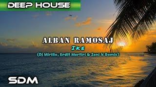 Alban Ramosaj - Ike (Dj Mirilio, Erdit Mertiri & Zeni N Remix)