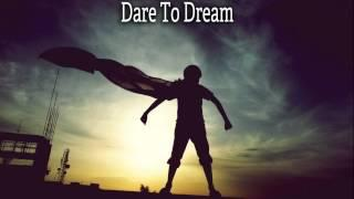 Inspirational Instrumental Music-Dare To Dream