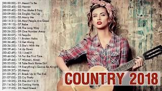Best Country Songs Playlist 2018 - New Country Music Of 2018 - Country Music Playlist