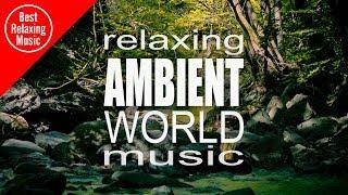 Ambient World music for relaxing, yoga, meditation and sleep (relaxing drums)