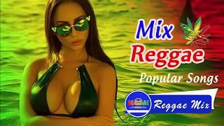 Best Reggae Popular Songs 2018 - Reggae Mix - Best Reggae Music Hits 2018