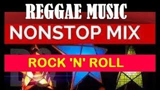 NONSTOP REGGAE MIX   ROCK 'N' ROLL    SWEET MEMORIES SONGS 60 70 80 90    Best r