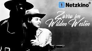Zorro im wilden Westen (Western Film auf Deutsch anschauen in voller Länge, komplette Filme)
