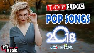 Top Pop  English Hits Playlist 2018 || Top 100 Most Popular English Song