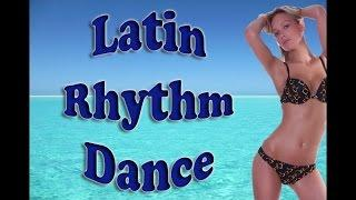 Latin Music - Latin Rhythm Dance