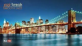 Jazz Break • The Best Contemporary Smooth Jazz