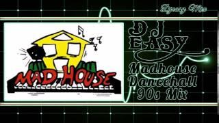 90s dancehall Mixtape  (Best of MadHouse Dave Kelly) mix by djeasy