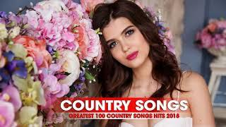 Greatest 30 Country Songs 2018 Mix - Country Music Playlist 2018 - Top Country Songs 2018