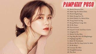 Top 100 Pamatay Puso Love Songs Collection 2018 - Top OPM Hugot Love Songs 2018