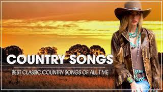 Top 20 Country Music Songs of All Time - Old Country Songs Greatest Hits