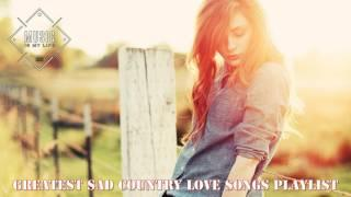 Sad love songs playlist