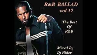 R&B BALLAD VOL 12 -THE BEST OF R&B SLOWJAMS MIXED BY DJ RIDER ( Hot R&B ) 2015