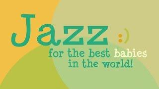 Smooth Jazz Compilation - Baby Songs - Music For Babies