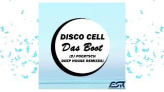 [Deep House] Disco Cell -Das Boot (DJ Poertsch Deep House Remix Edit)