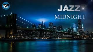 WONDERFUL SOFT JAZZ MIDNIGHT CALM JAZZ INSTRUMENTAL RELAXING SMOOTH ROMANTIC  MUSIC