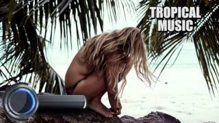 Tropical Life Is Here Pop Music Mix 2017 | Best Of Tropical Pop Deep House Mix 2017 | Top Dance Song