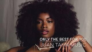 "2017 BEST R&B ""Only The Best For You "" New Chill Mix"