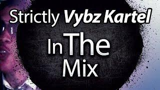 Strictly Vybz Kartel- The Best Vybz Kartel Dancehall Mix of the Year