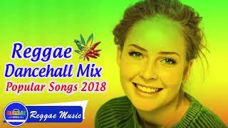 Reggae & Dancehall Mix  2018 - Best Reggae Music Songs - Reggae Mix Of Popular Songs 2018