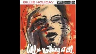 Billie Holiday - All or Nothing at All (1958) - [Relaxing Vocal Jazz]