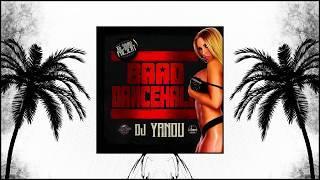 DJ YANOU - BAAD DANCEHALL MIXTAPE #BDM @kSix