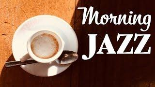 Good Morning JAZZ & Bossa Nova - Background Instrumental Music - Piano JAZZ to Work, Study,Wake Up