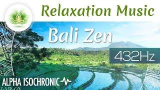 Bali Zen Music | Ambient Music For Relaxation With Nature Sounds ◑ Isochronic Tones ❁ 432 Hz