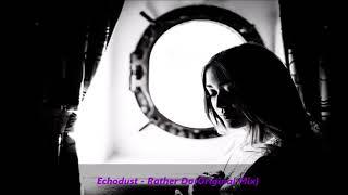Echodust - Rather Do (Original Mix)