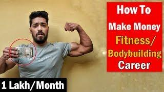 Earn Rs 1 Lakh/Month | How to Make Money in Fitness/Bodybuilding Career
