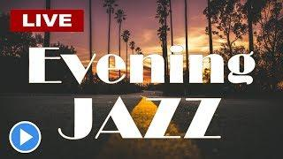 ▶️ SMOOTH EVENING JAZZ Music Radio [ 247 Live Stream ] Relaxing Elegant Jazz To End The Day