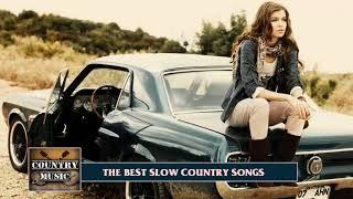 Best Slow Country Songs Of All Time ||  Slow Country Songs Playlist || Country Music Slow Songs