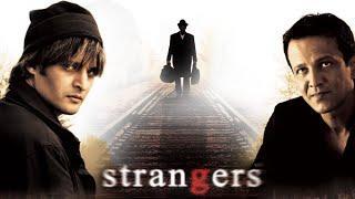 Strangers | Jimmy Shergill, Kay Kay Menon, Nandana Sen | Bollywood Hindi Movie