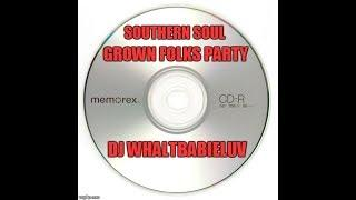 "*Southern Soul / Soul Blues / R&B Mix 2015 - ""Grown Folks Party"" (Dj Whaltbabieluv)"