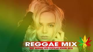 Reggae Mix 2018 - Best Reggae Popular Songs 2018 - The Best Reggae Music Hits 2018