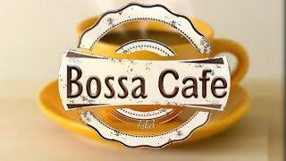 Relaxing Cafe BOSSA NOVA - Background Instrumental Bossa Nova for Wake Up, Studying, Work
