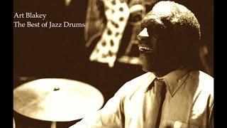 Art Blakey - The Best of Jazz Drums (Greatest Grooving Jazz Music) [Jazz Standards Hot Songs]