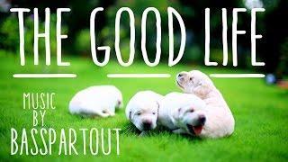 The Good Life - Happy Inspirational Background Music Instrumental for Video