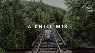 Chill Mix & Indie Mix 2016-2017 | Chill Music 2016, Indie Mix, Chillout Mix, Chill Trap Mix | Part 1