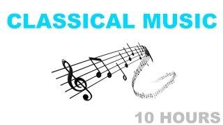 Classical music: 10 HOURS of Best Classical Music and Relaxing Classical Music