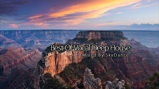 The Best Of Vocal Deep House 2018 (Mixed by SkyDance)
