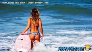 New Year Mix 2017 | Latin Party Hits | Best Latina Dance Music | KingPrimate