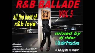R&B BALLADE VOL 5 - partie 2 ( the best of r&b and r&b slow-jamz ) mixed by Dj Rider