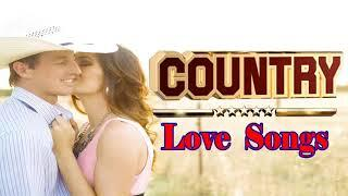 Best Country Music Love Songs Playlist - Greatest Romantic Country Songs Collection