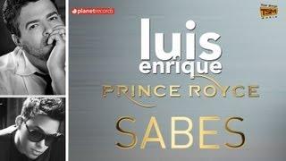 LUIS ENRIQUE Y PRINCE ROYCE - Sabes (Official Web Clip)