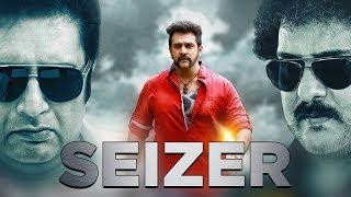 SEIZER (2018) New Released Full Hindi Dubbed Movie | Hindi Action Movies 2018 | South Movie 2018