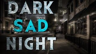 "Dark Ambient Music ""Dark Sad Night"""