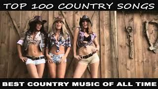 Top100 country songs 2018-COUNTRY SONGS PLAYLIST 2018- Best Country Music OF All Time