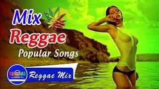 Most Popular Reggae Covers of Popular Songs 2018 - Reggae Mix - Best Reggae Music Hits Version