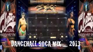 BEST SOCA DANCEHALL MIX - 2013