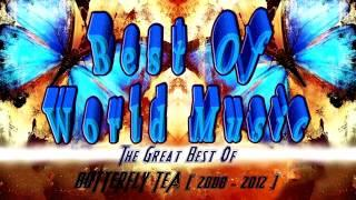 "BUTTERFLY TEA (HD) 2013 ""Best of World Music""☯...!!!"